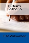 Future Letters by H.R. Willaston