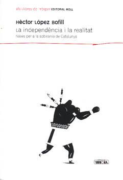 La independència i la realitat. Bases per a la sobirania de Catalunya