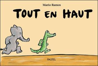 Tout En Haut by Mario Ramos