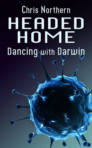 Headed Home: Dancing With Darwin