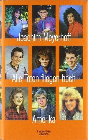 Alle Toten fliegen hoch by Joachim Meyerhoff