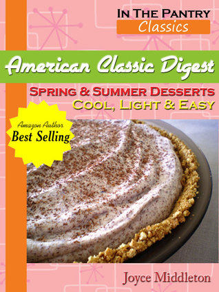 Spring & Summer Desserts by Joyce Middleton