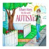 Ethan's Story; My Life With Autism by Ethan Rice