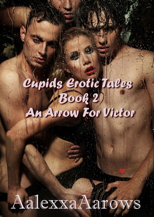 An Arrow For Victor (Cupids Erotic Tales #2)