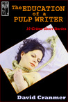 The Education of a Pulp Writer: 10 Crime Short Stories