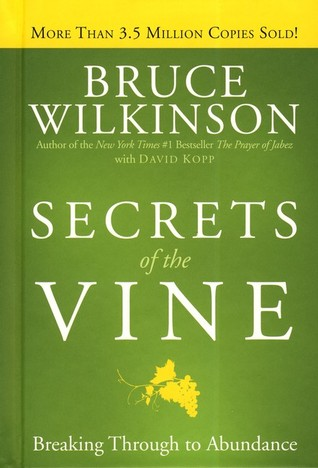 Ebook Secrets of the Vine: Breaking Through to Abundance (Breakthrough Series) by Bruce H. Wilkinson PDF!