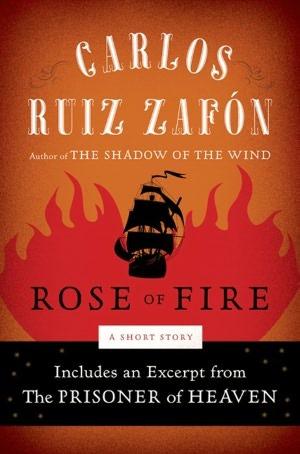 Rose of Fire by Carlos Ruiz Zafón