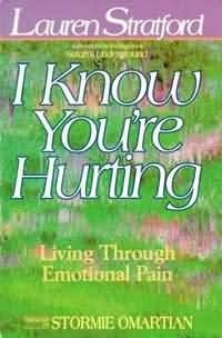 I Know You're Hurting: Living Through Emotional Pain