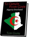 To Camels from Cows: Algeria Overland