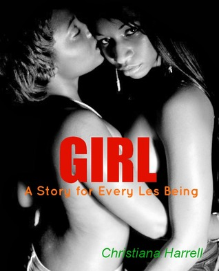 Ebook GIRL: A Story for Every Les Being by Christiana Harrell TXT!
