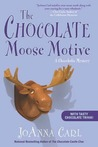 The Chocolate Moose Motive (A Chocoholic Mystery, #12)