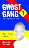 Ghost Gang - The New Ghost (Book 1)