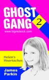 Ghost Gang - Helen's Heartaches (Book 2)