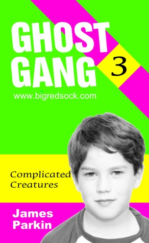 ghost-gang-complicated-creatures-book-3