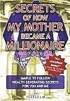 Secrets of How My Mother Became a Millionaire
