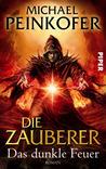 Das dunkle Feuer (Die Zauberer, #3)