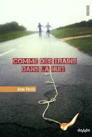 Comme Des Trains Dans La Nuit