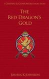 The Red Dragon's Gold (Griffins & Gunpowder)
