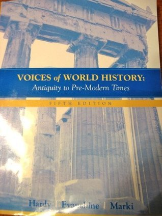 Voices Of World History: Antiquity To Pre Modern Times
