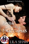 Soul of the Succubus (The Succubus Chronicles)