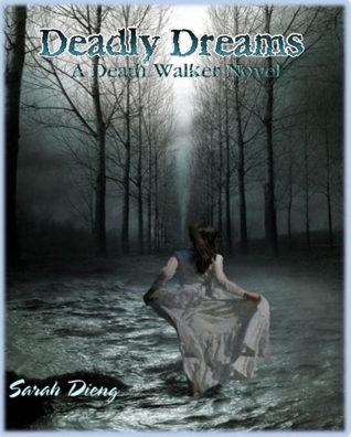 Deadly Dreams by Sarah Dieng
