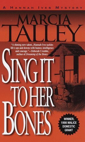 Sing It To Her Bones (Hannah Ives Mystery #1) by Marcia Talley