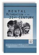 Mental Retardation in the 21st Century