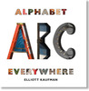 Alphabet Everywhere by Elliott Kaufman