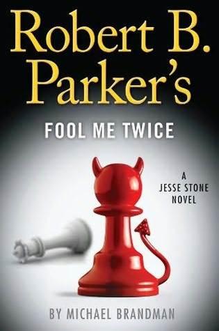 Robert B. Parker's Fool Me Twice by Michael Brandman
