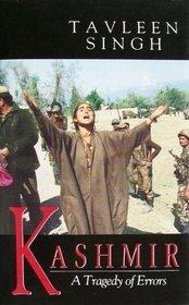 Kashmir: A Tragedy of Errors