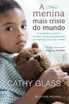 A Menina Mais Triste do Mundo by Cathy Glass