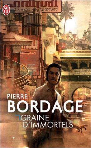 Graine d'immortels par Pierre Bordage