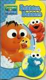 Bubbles, Bubbles by Sesame Workshop