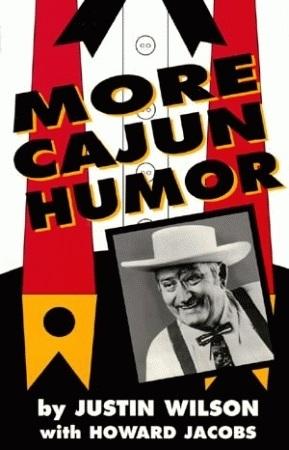 More Cajun Humor by Justin Wilson