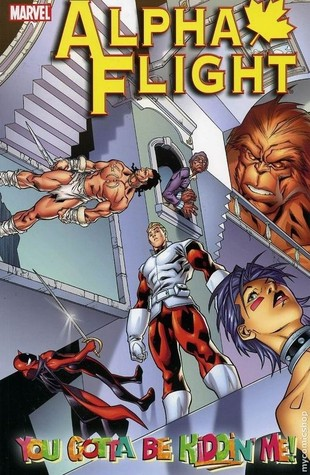 Alpha Flight, Vol. 1: You Gotta Be Kiddin' Me!