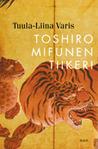 Toshiro Mifunen tiikeri by Tuula-Liina Varis