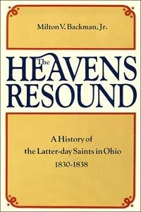 The Heavens Resound by Milton V. Backman