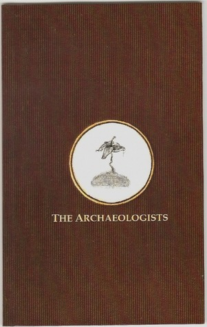 The Archaeologists by C.   Lee