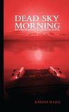 Dead Sky Morning (Experiment in Terror, #3)