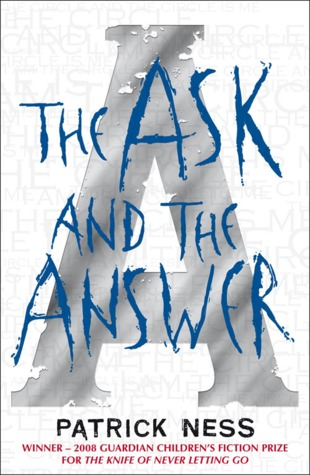 Ebook The Ask and the Answer by Patrick Ness read!