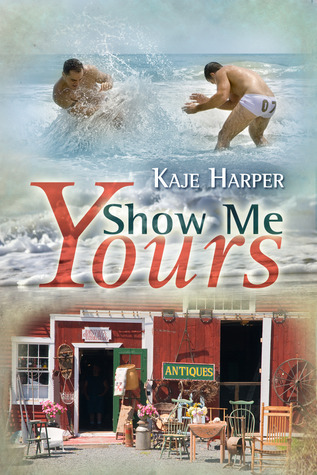 Show Me Yours by Kaje Harper