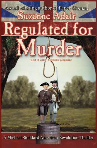 Regulated for Murder (Michael Stoddard American Revolution Mystery #2)