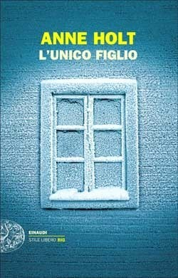 Ebook L'unico figlio by Anne Holt DOC!
