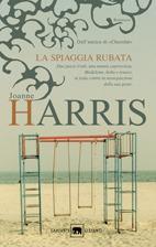 La spiaggia rubata by Joanne Harris