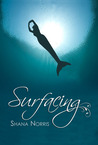 Surfacing by Shana Norris