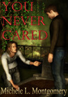 You Never Cared
