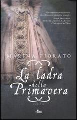 La ladra della Primavera by Marina Fiorato