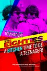 The Eighties by Tom  Harvey