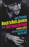 Rock 'n roll junkie: over Herman Brood