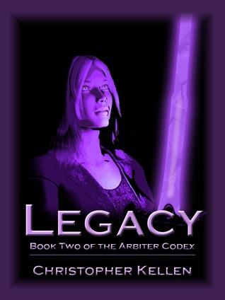 Legacy (The Arbiter Codex, #2)